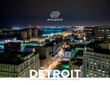 2018 detroit entrepreneurial ecosystem report entrypoint